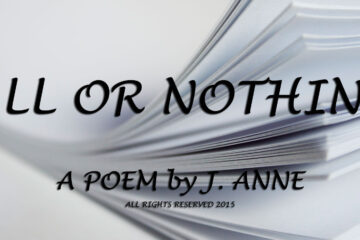 All or Nothing poetry at spillwords.com by Anne G