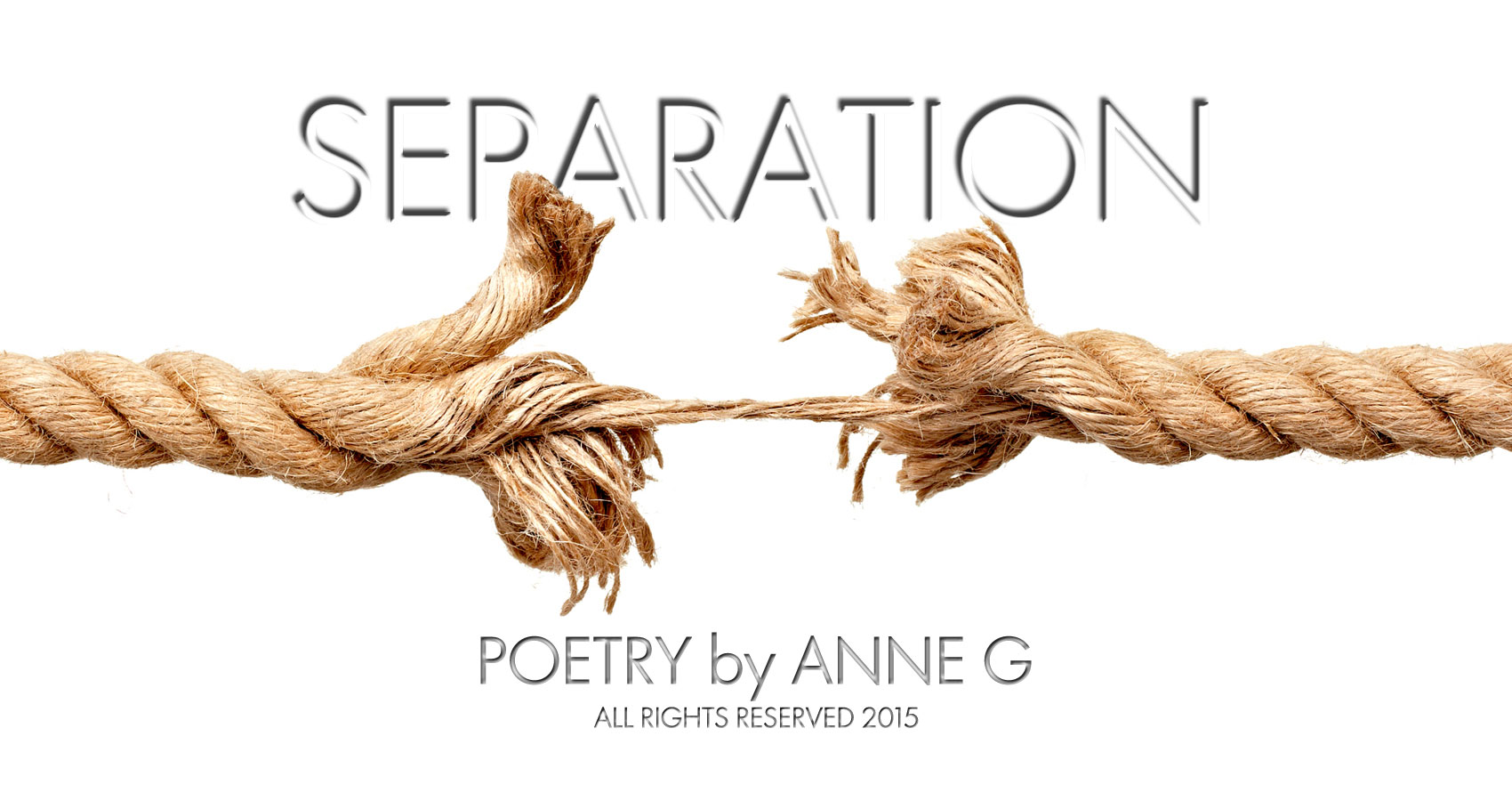 Separation at spillwords.com by Anne G