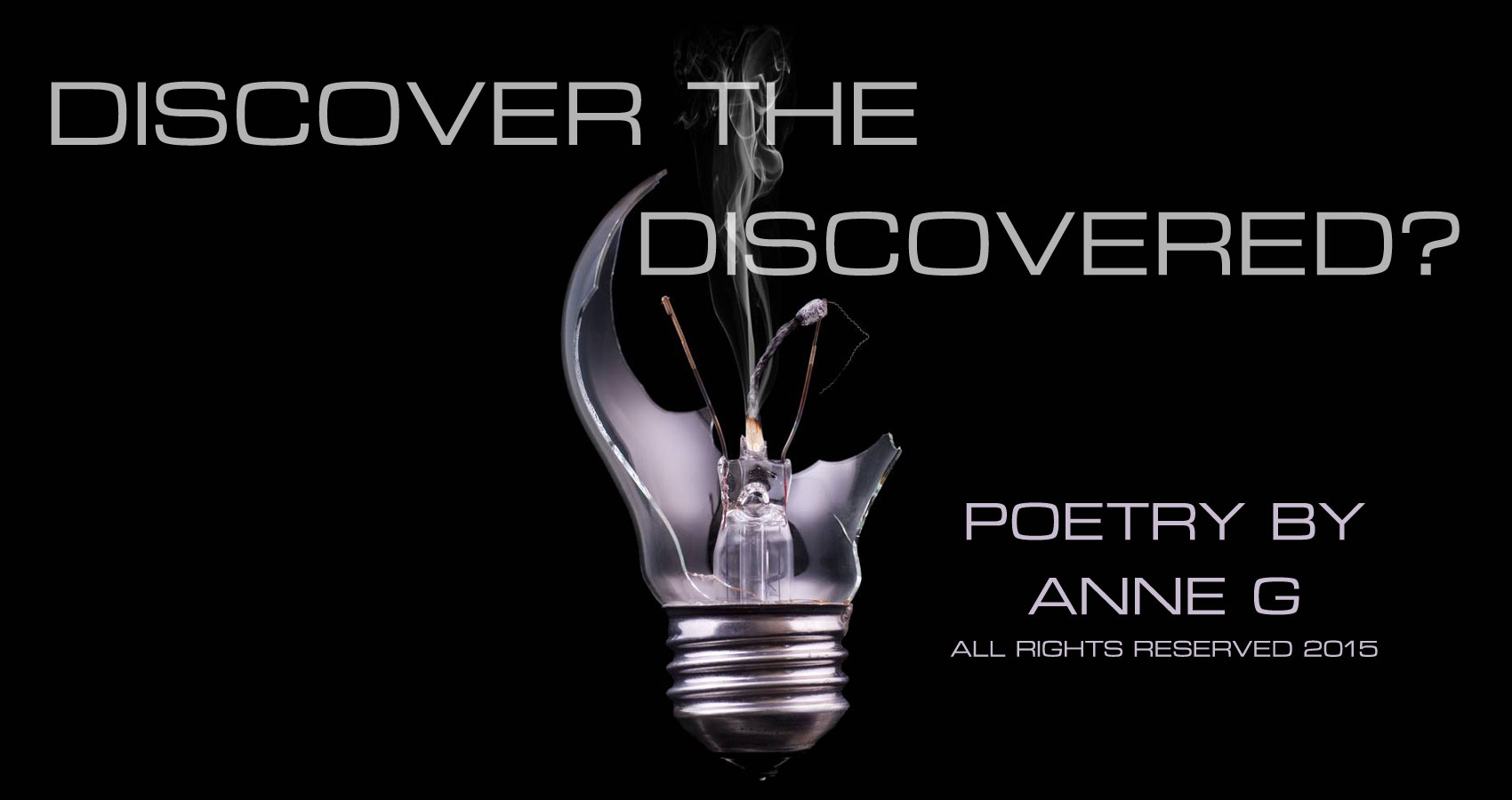 Discover the Discovered? poetry at spillwords.com by Anne G
