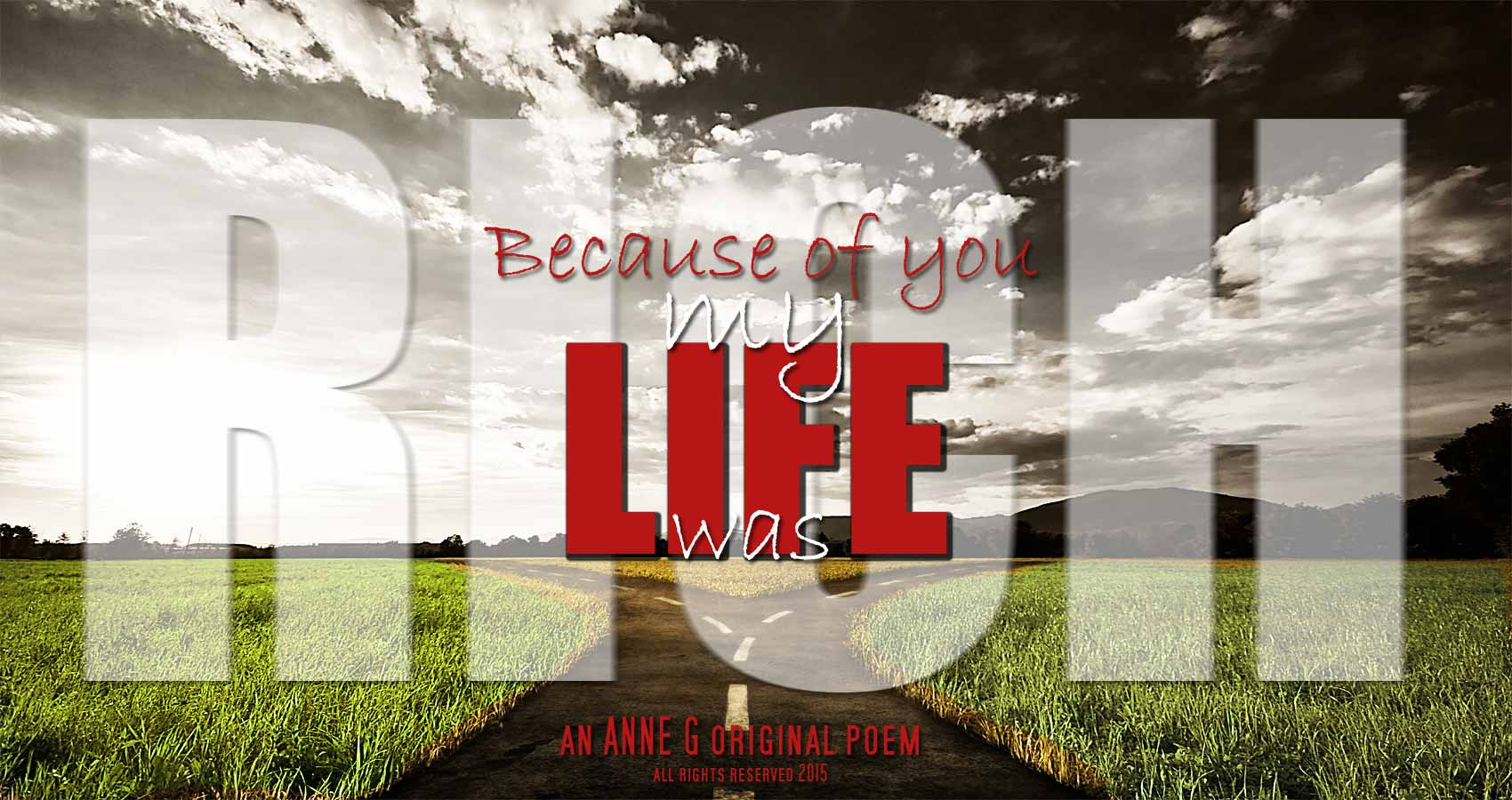 spillwords.com Beacause Of You My Life Was Rich by Anne G
