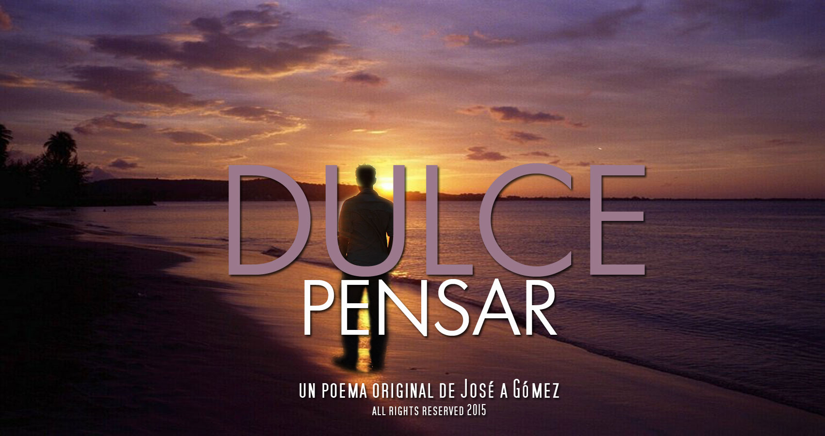 Dulce Pensar de Jose a Gomez at Spillwords.com