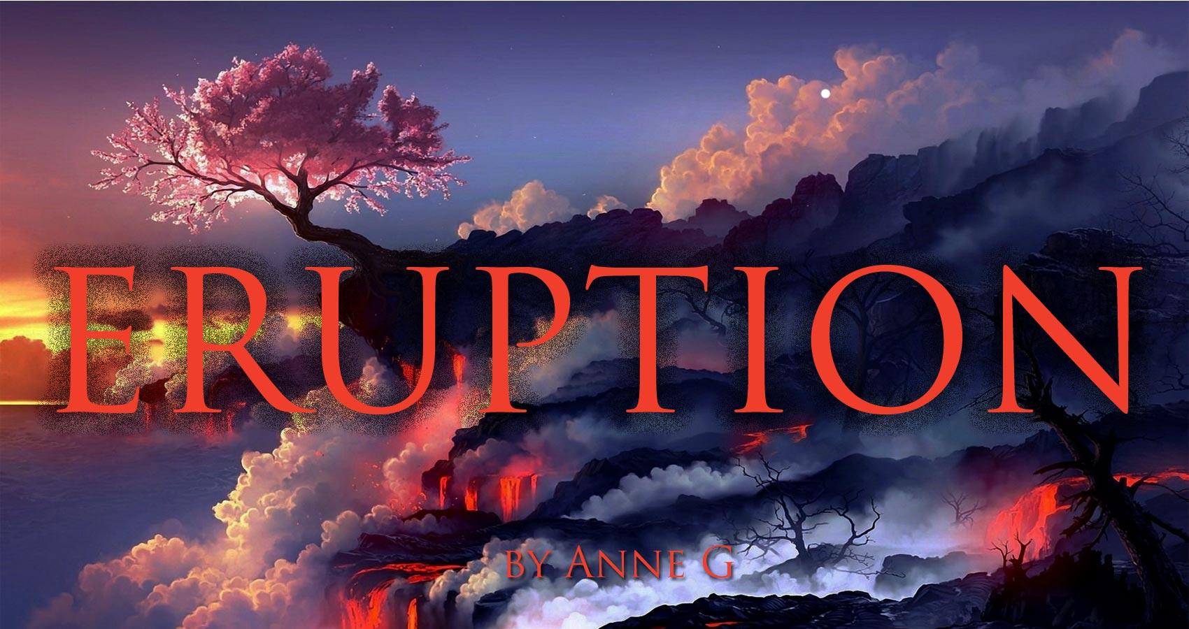 Eruption by Anne G at Spillwords.com