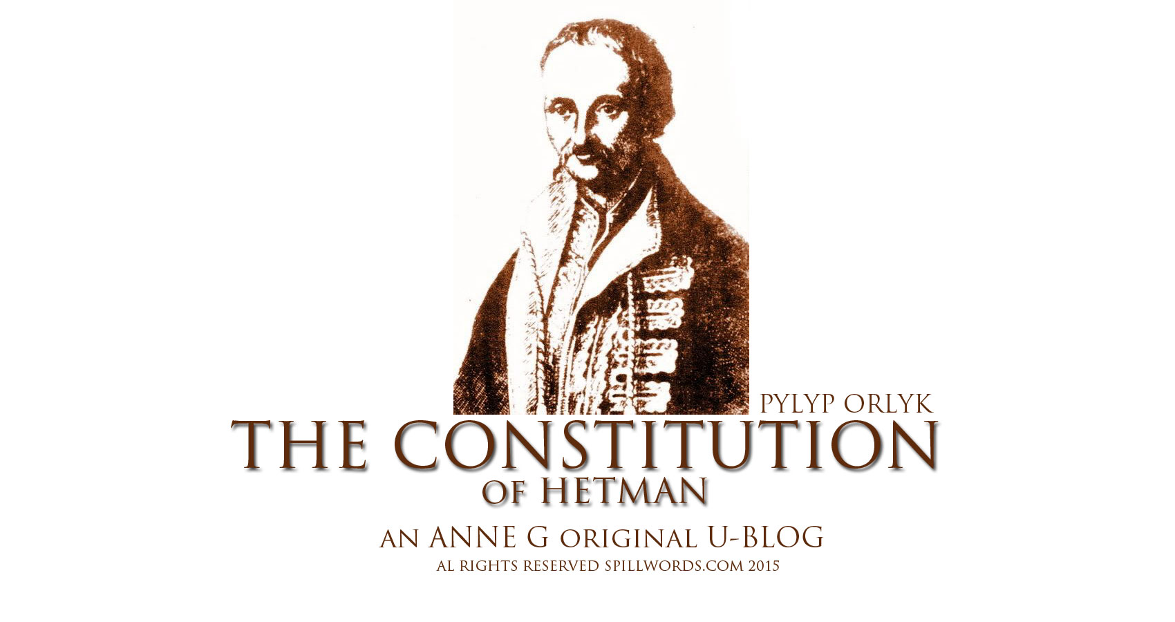 The Constitution of Hetman by Anne G at spillwords.com Ukraine The First European Constitution