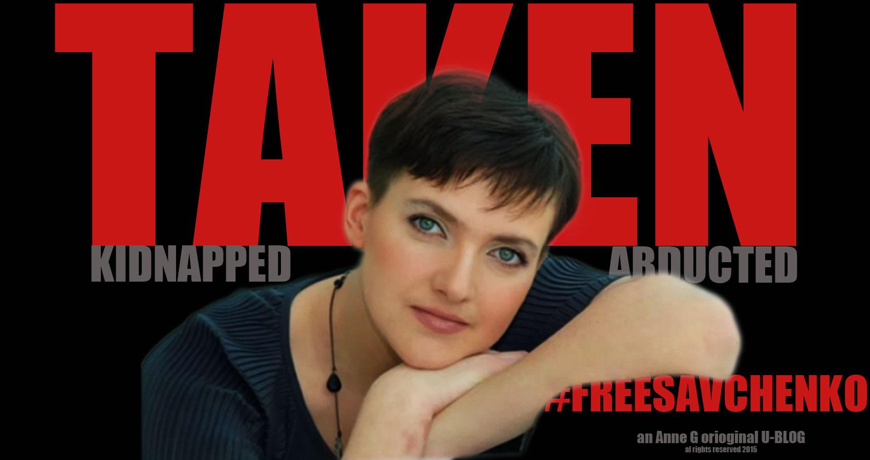TAKEN an Original Anne G U-Blog at spillwords.com Nadiya Savchenko #freesavchenko