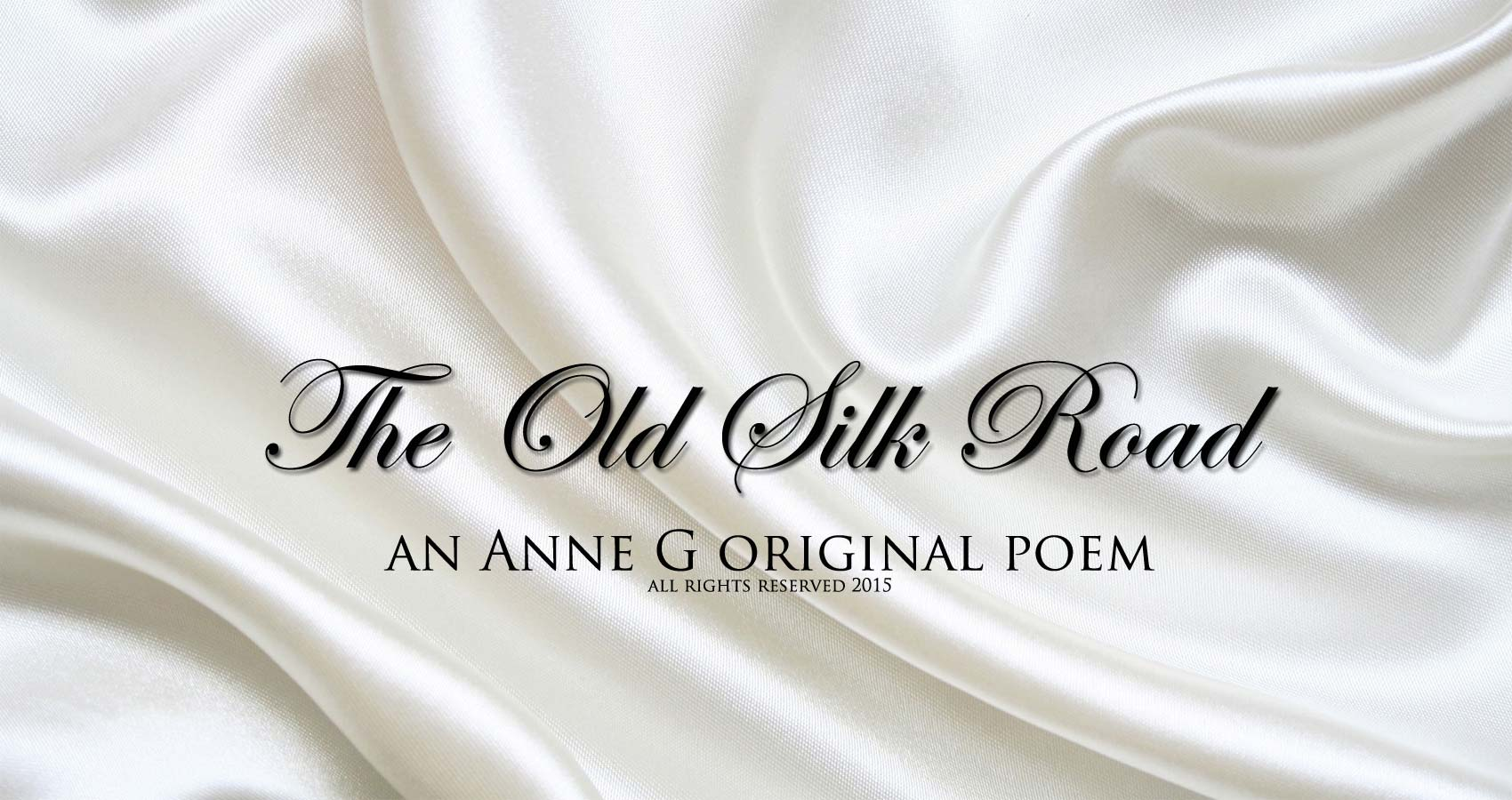 The Old Silk Road at spillwords.com by Anne G
