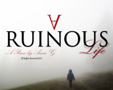 spillwords.com A Ruinous Life by Anne G