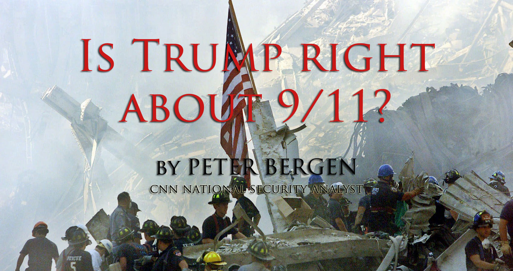 Is Trump right about 9/11? by Peter Bergen at Spillwords.com