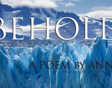 Spillwords.com poem Behold by Anne G.