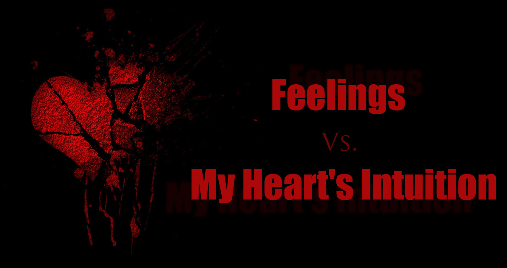 Feelings Vs. My Heart's Intuition at Spillwords.com