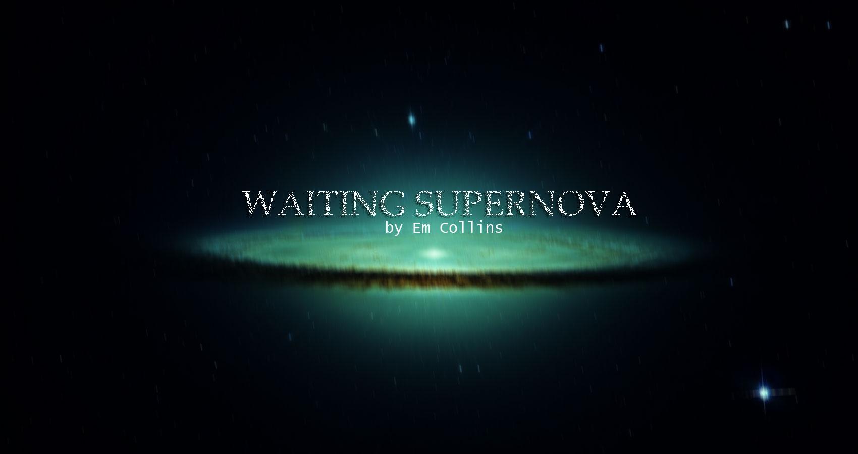 Waiting Supernova at Spillwords.com