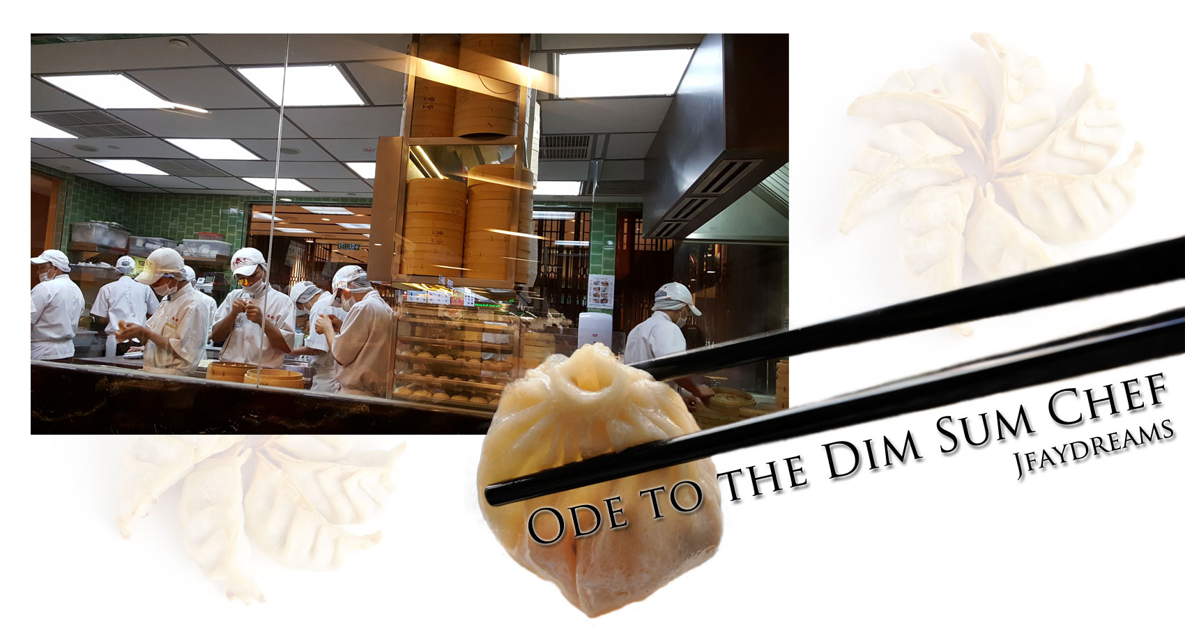 Ode to the Dim Sum Chef by Jfaydreams at Spillwords.com