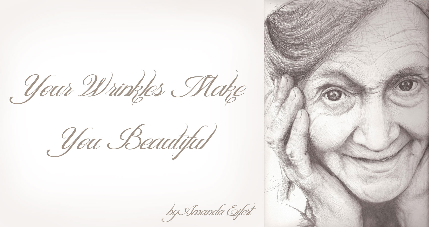 Your Wrinkles Make You Beautiful by Amanda Eifert at Spillwords.com