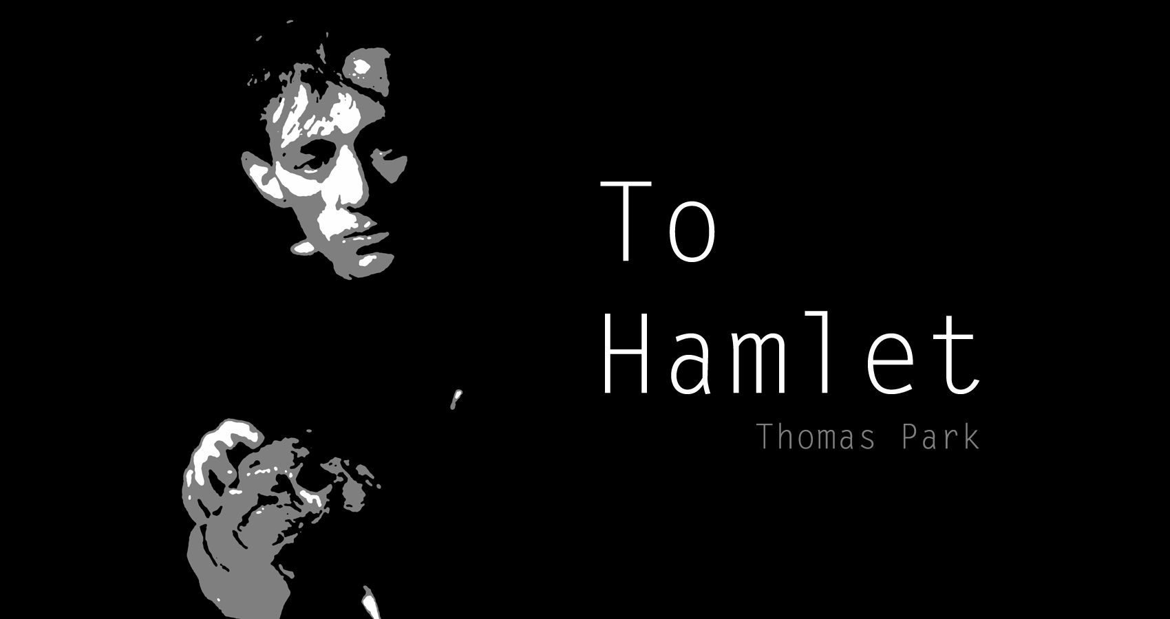 To Hamlet by Thomas Park at Spillwords.com