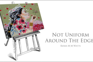 Not Uniform Around The Edges by Rania M M Watts at Spillwords.com