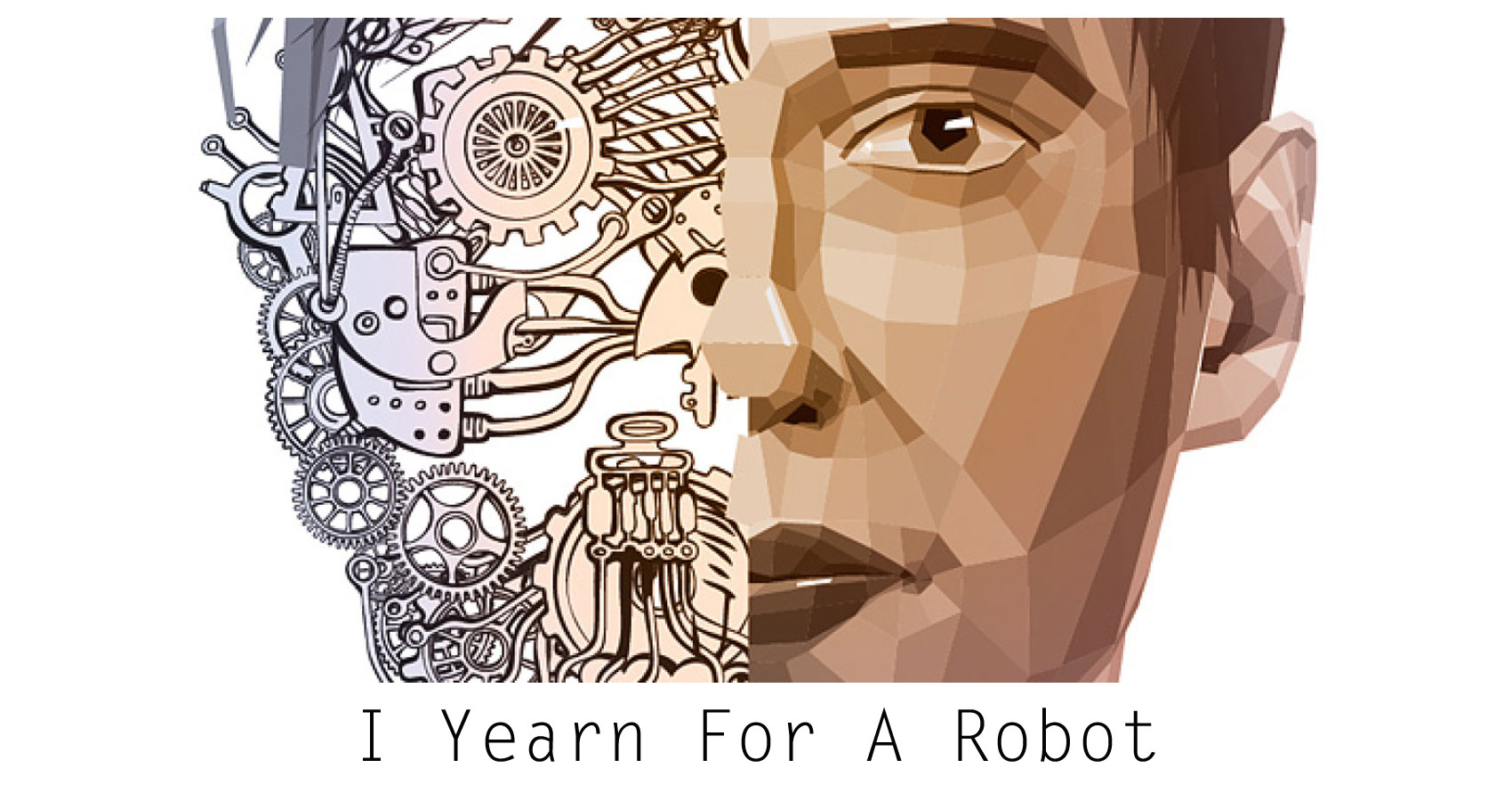 I Yearn For A Robot by bhargavi at Spillwords.com