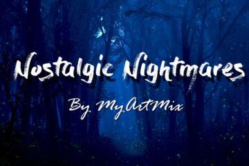 Nostalgic Nightmares by MyArtMix at Spillwords.com