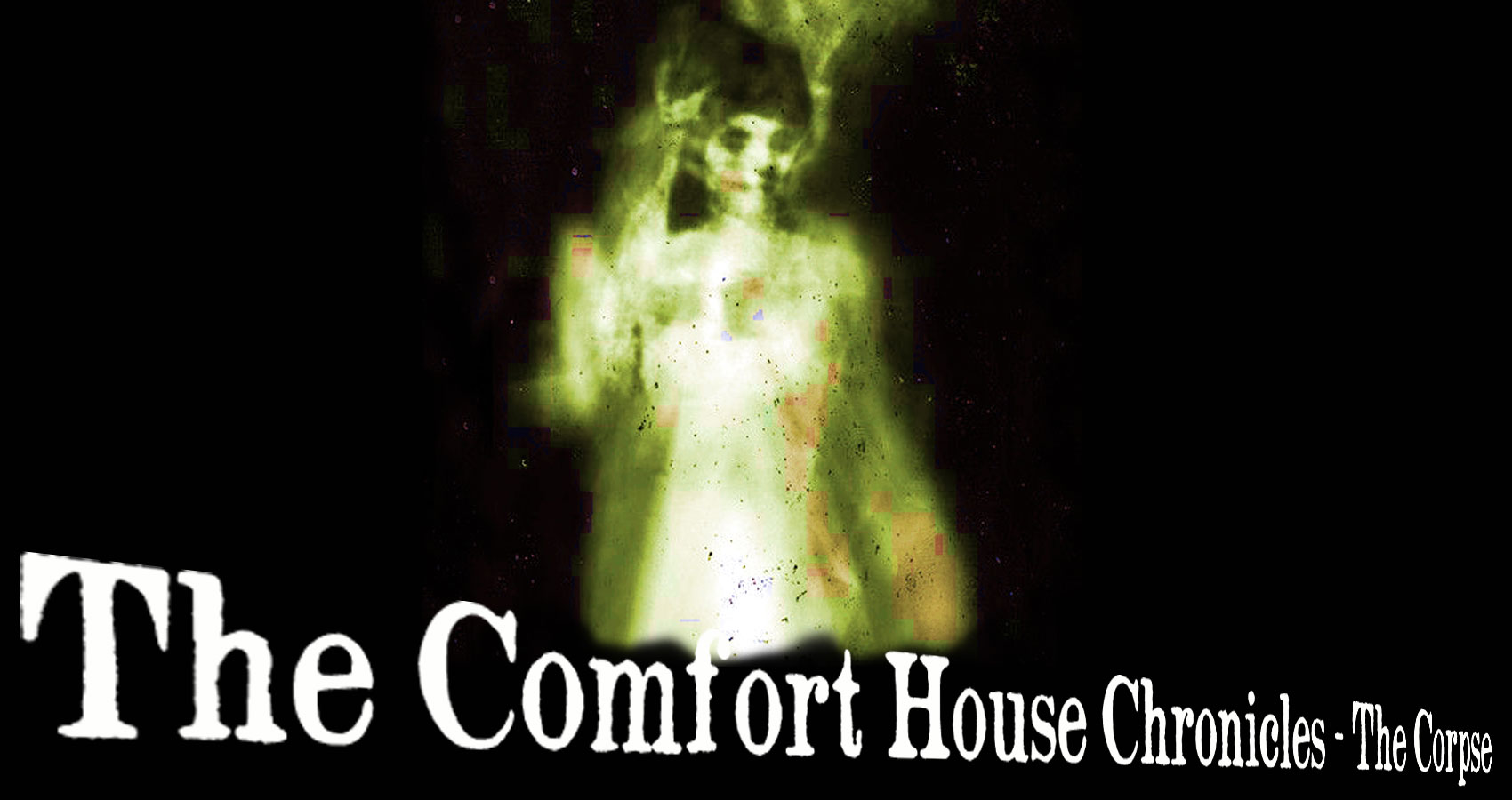 The Comfort House Chronicles - The Corpse, written by RayFed at Spillwords.com