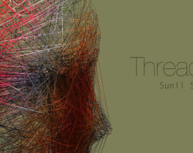 Threads by Sunil Sharma at Spillwords.com