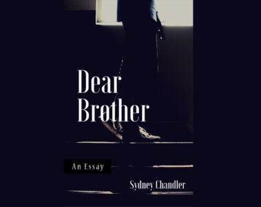 Dear Brother by Sydney Chandler at Spillwords.com