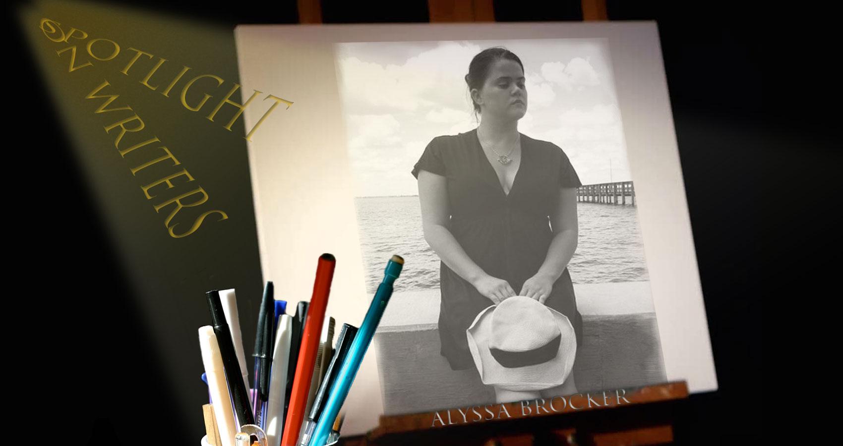 Spotlight On Writers - Alyssa Brocker at Spillwords.com