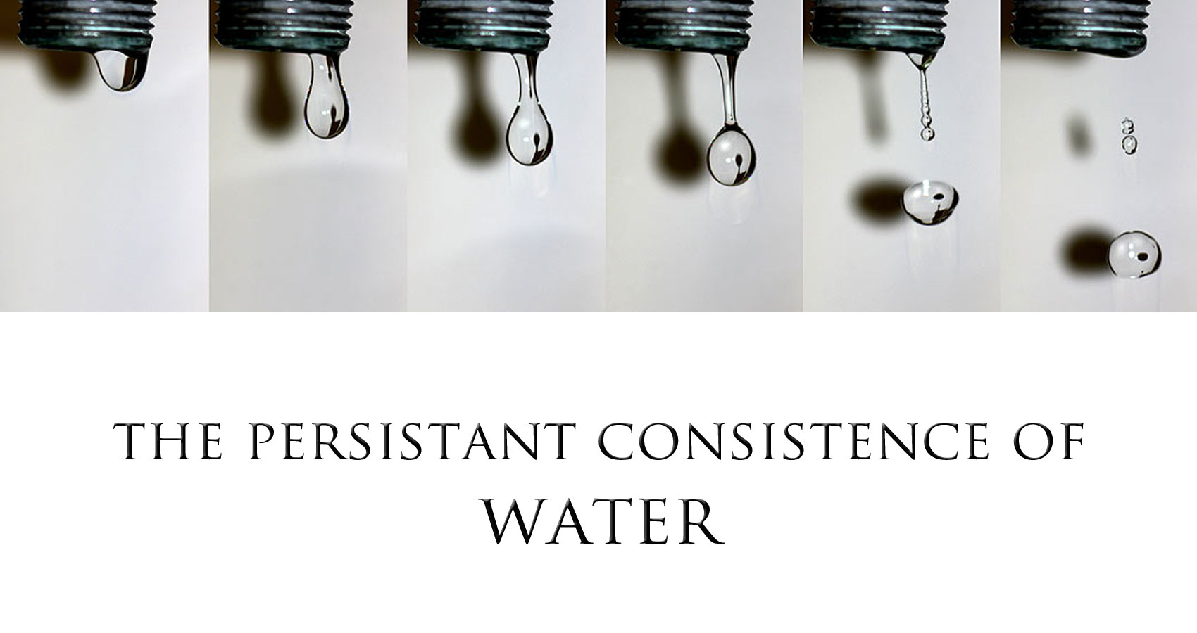 The Persistent Consistence of Water by Amanda Eifert at Spillwords.com
