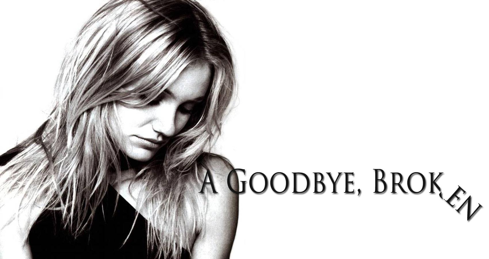 A Goodbye, Broken written by Josie Dee at Spillwords.com