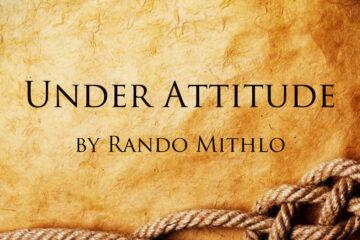 Under Attitude by Rando Mithlo at Spillwords.com