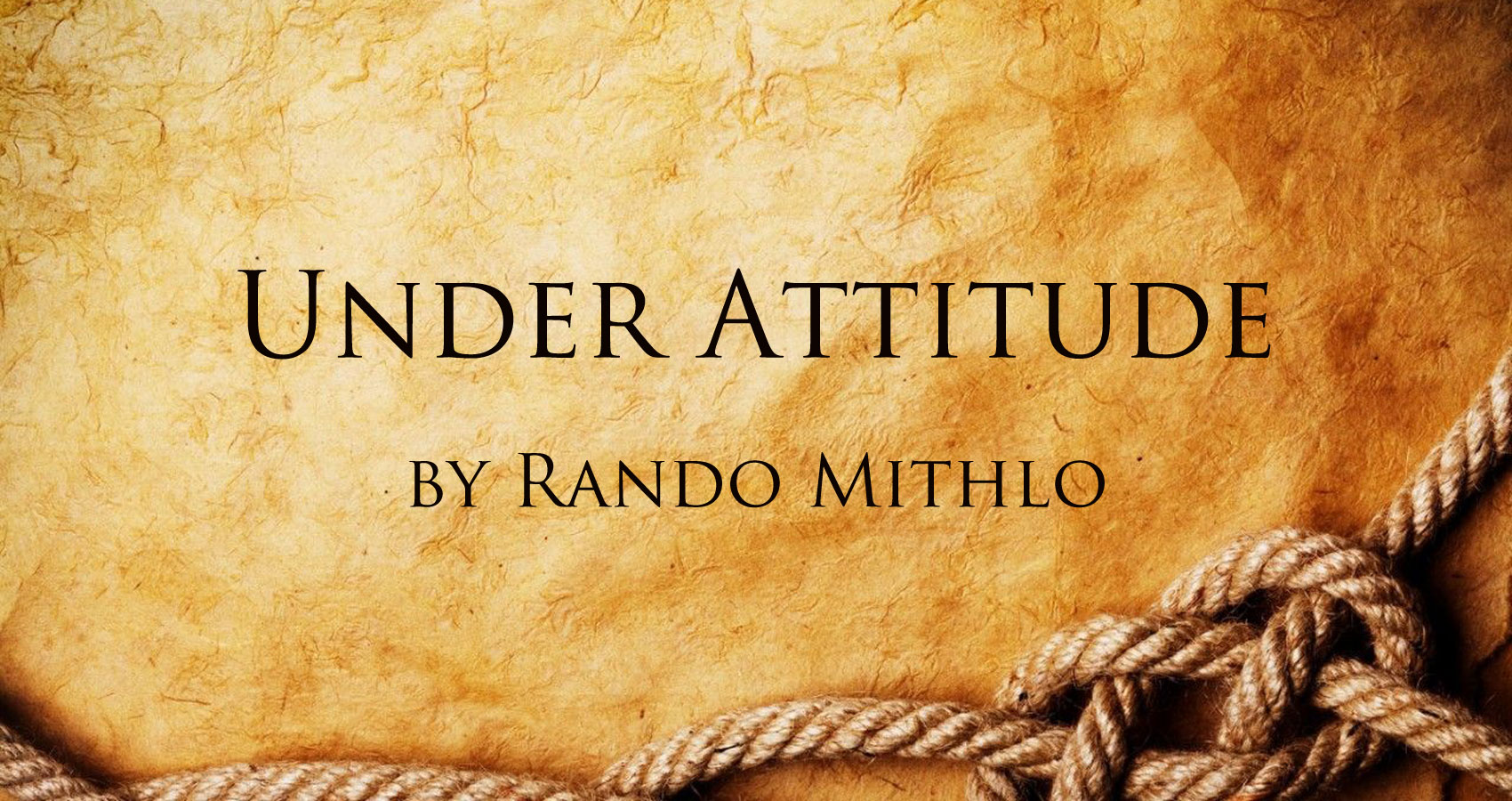 Under Attitude by Rando Mithlo at Spillwords.com