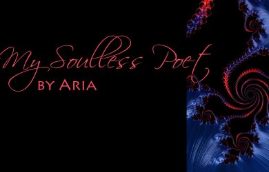 My Soulless Poet written by Aria at Spillwords.com