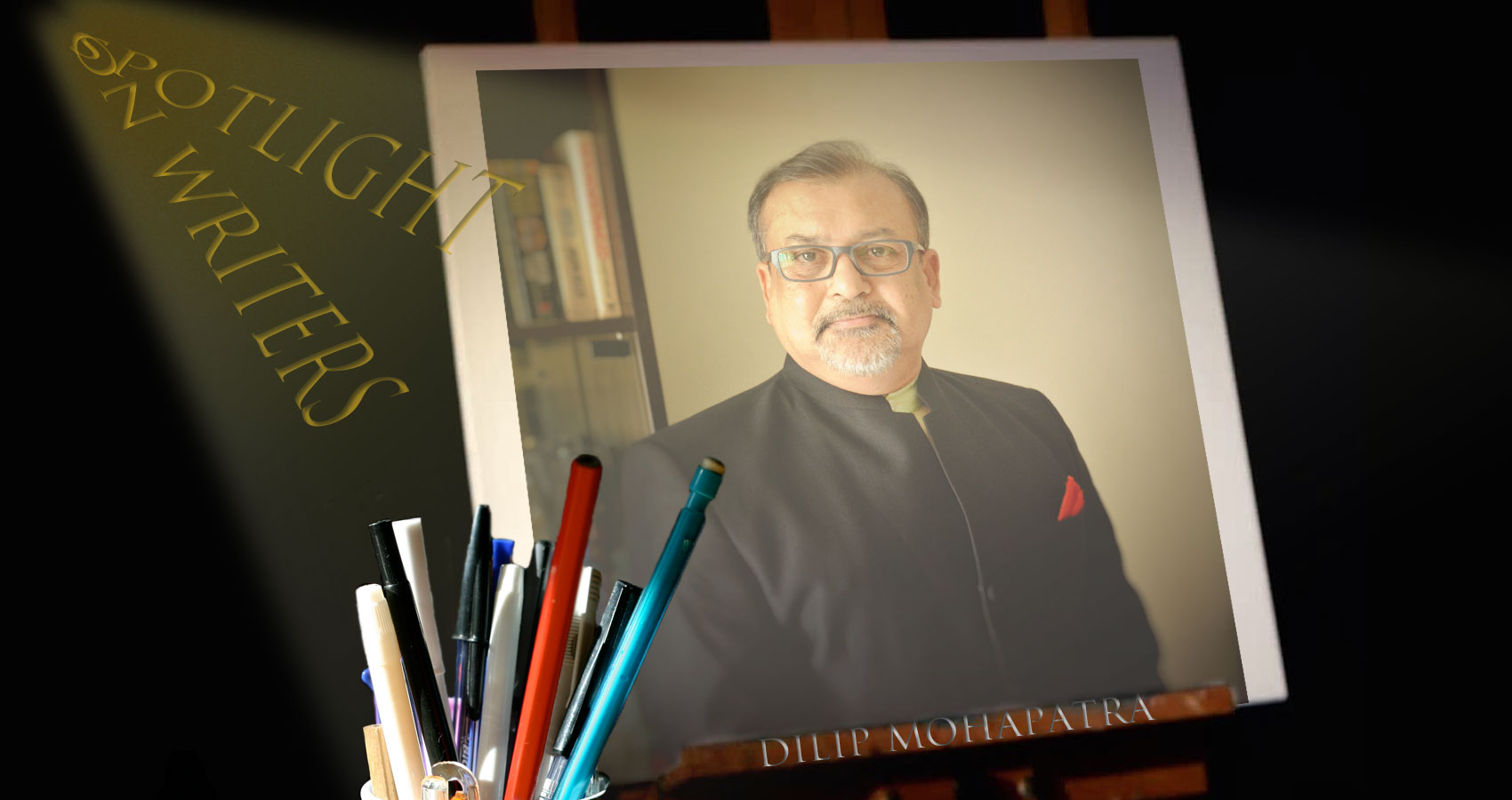 Spotlight On Writers - Dilip Mohapatra at Spillwords.com