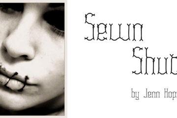 Sewn Shut written by Jenn Hope at Spillwords.com