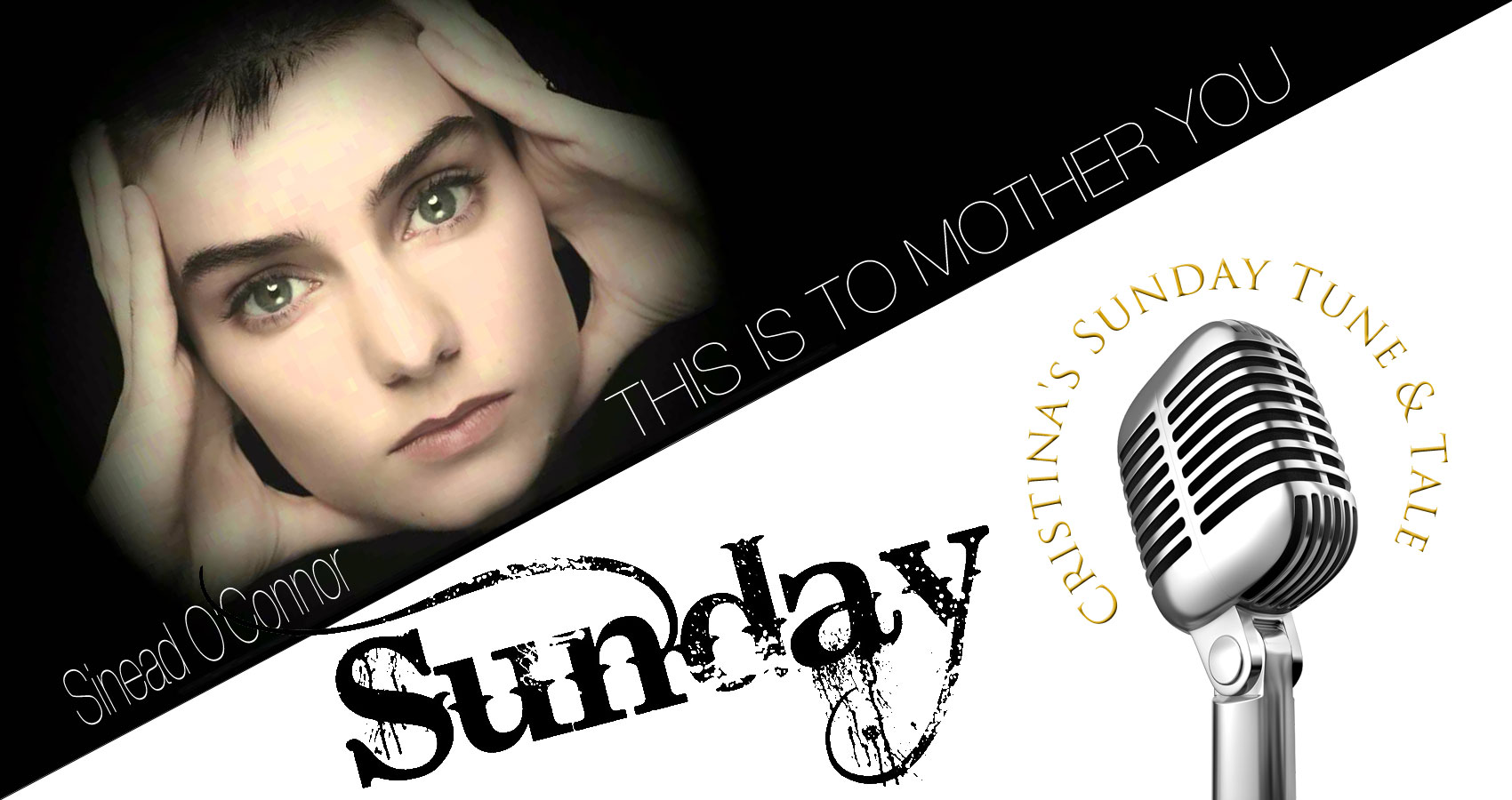 Cristina's Sunday Tune & Tale - 'This Is To Mother You' by Sinead O'Connor by Cristina Munoz at Spillwords.com