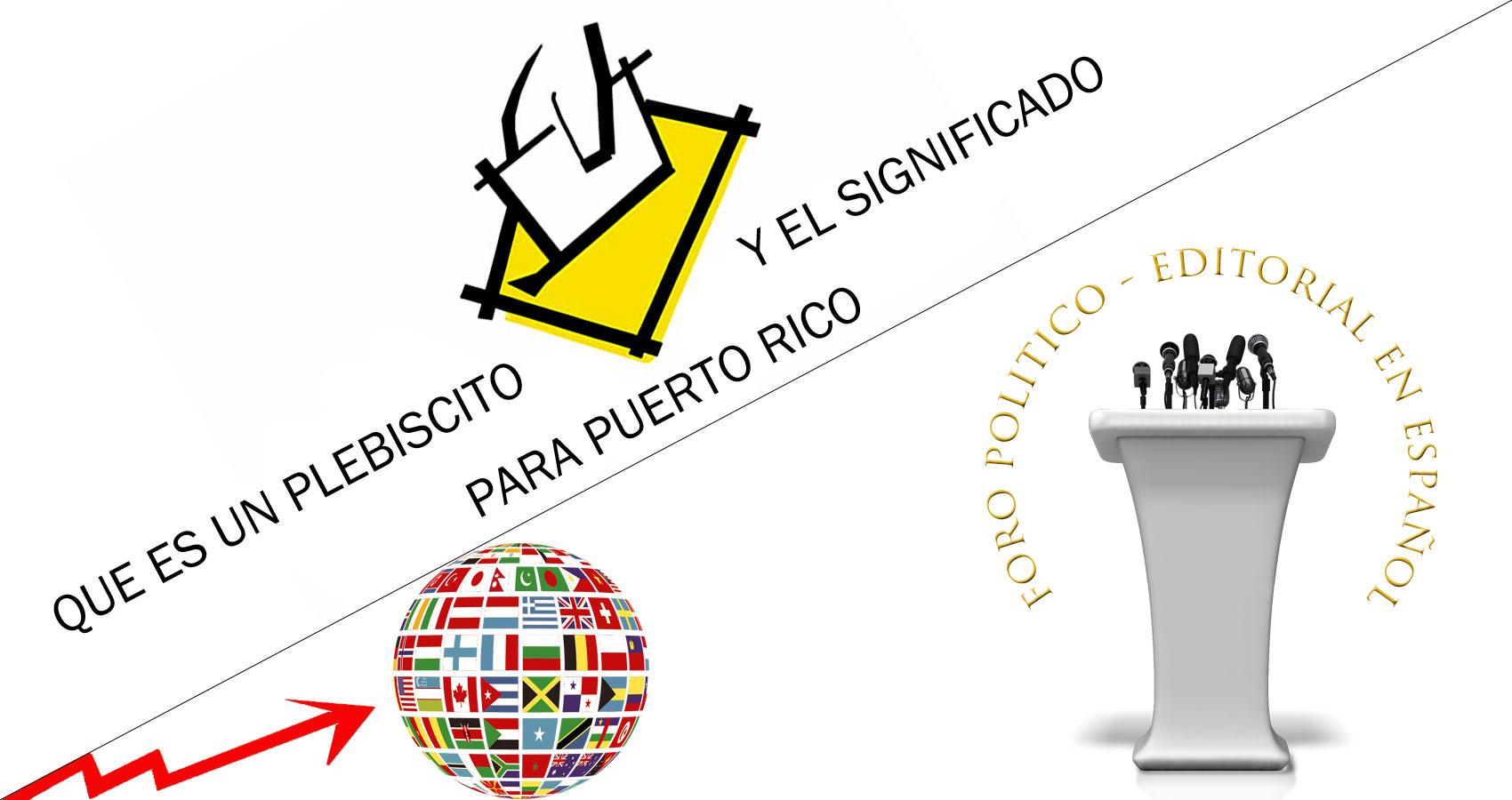 Foro Politico - Que Es Un Plebiscito Y El Significado Para Puerto Rico, by José A. Gómez at Spillwords.com