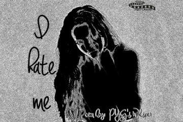 I Hate Me written by PYG's Whisper at Spillwords.com