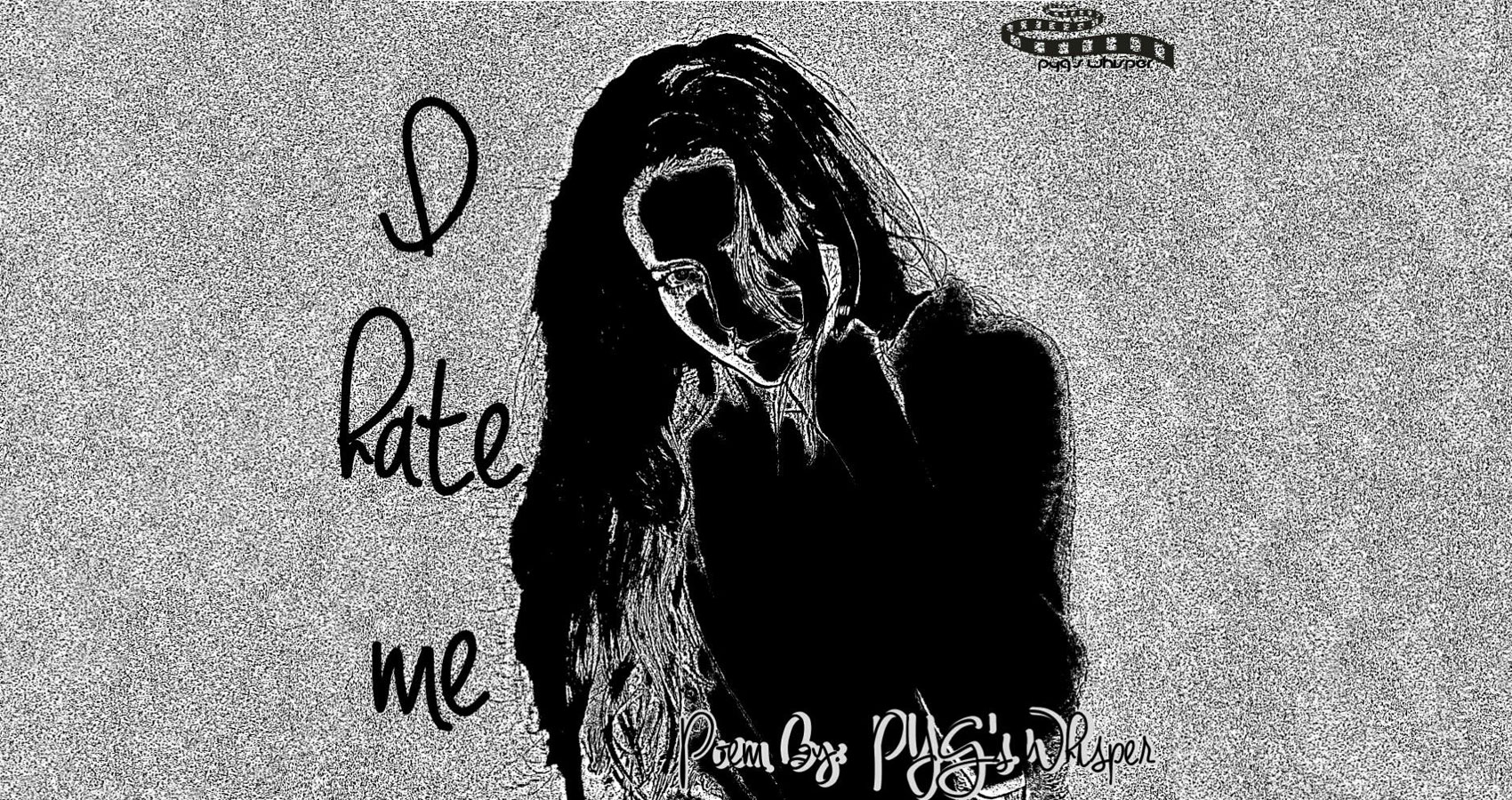 I Hate Me written by PYG's Whisper at Spillwords.com