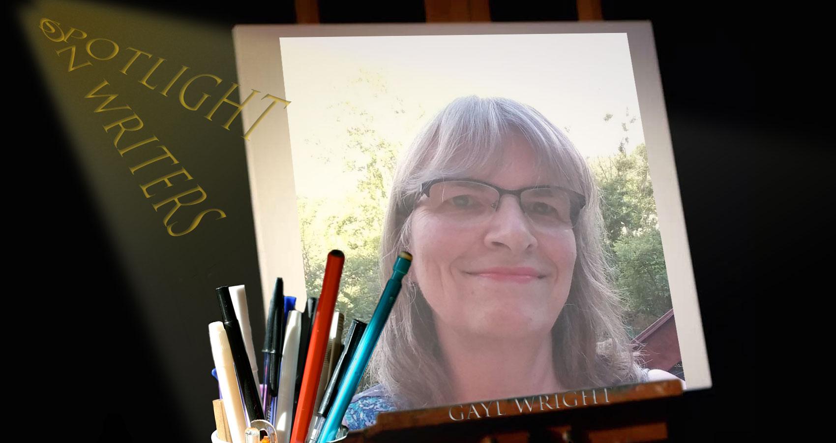 Spotlight On Writers - Gayl Wright at Spillwords.com