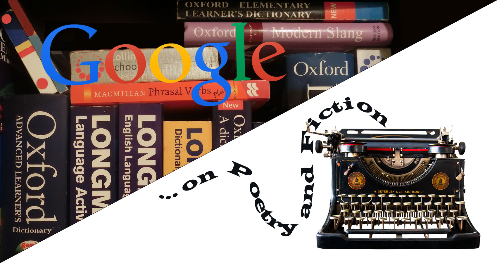 ...on Poetry and Fiction - The Dictionary, Thesaurus and Google are Your New Best Friends by Phyllis P. Colucci at Spillwords.com