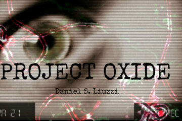 PROJECT OXIDE by Daniel S. Liuzzi at Spillwords.com