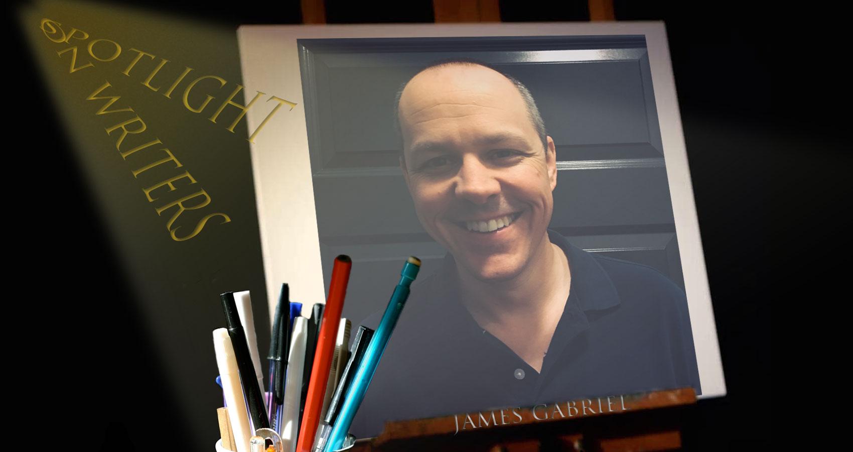 Spotlight On Writers - James Gabriel at Spillwords.com