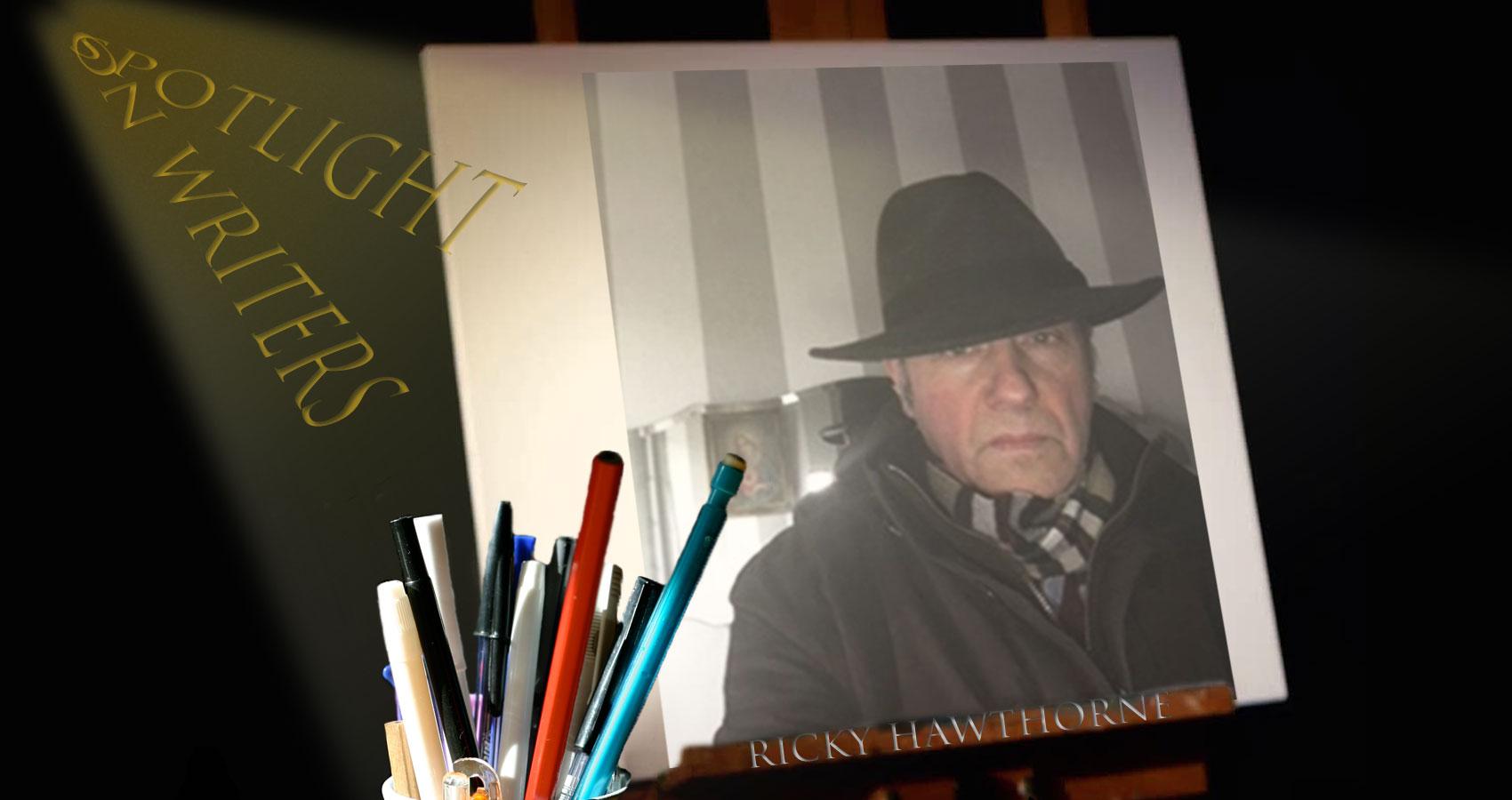 Spotlight On Writers - Ricky Hawthorne at Spillwords.com