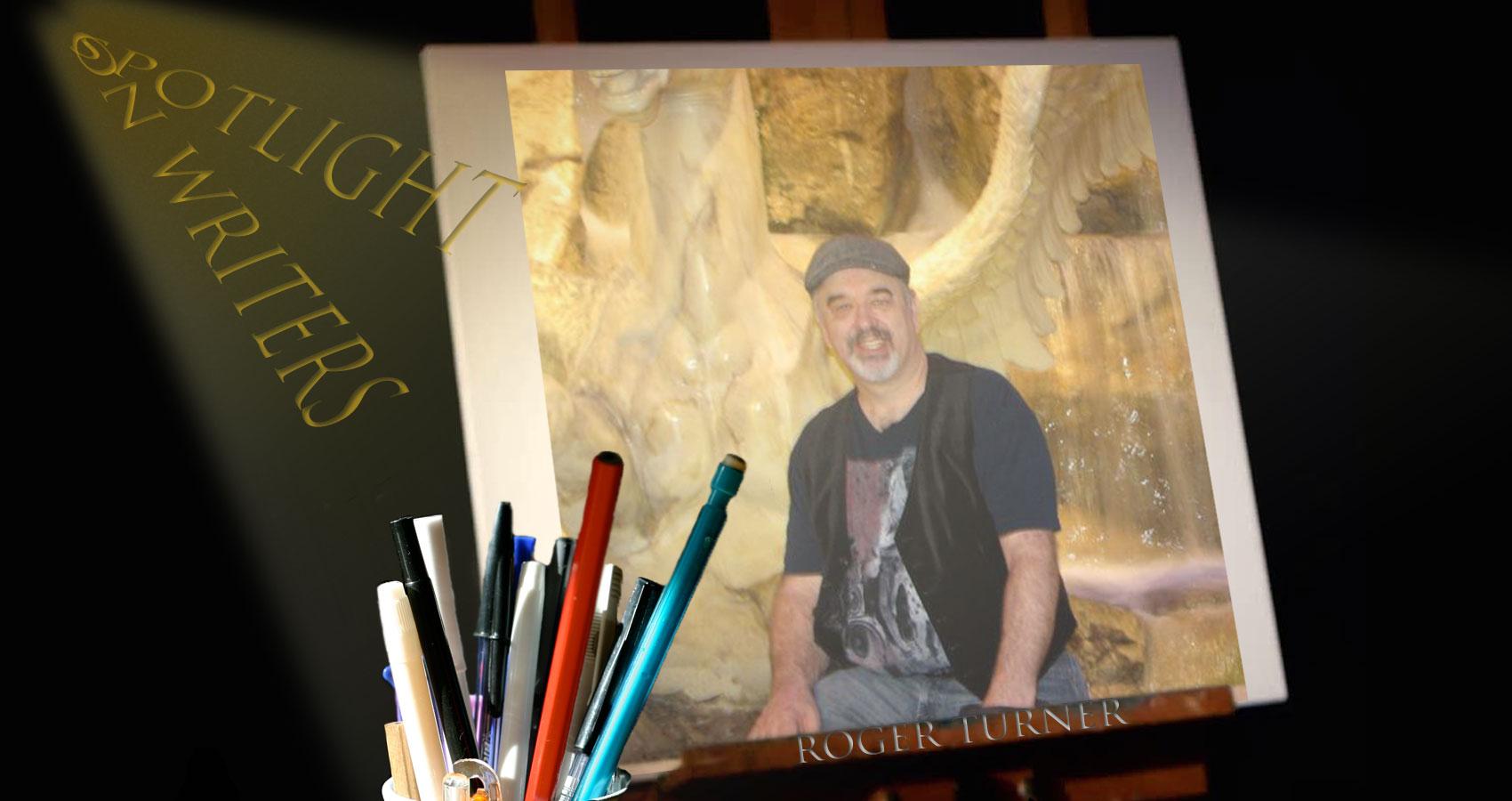 Spotlight On Writers - Roger Turner at Spillwords.com