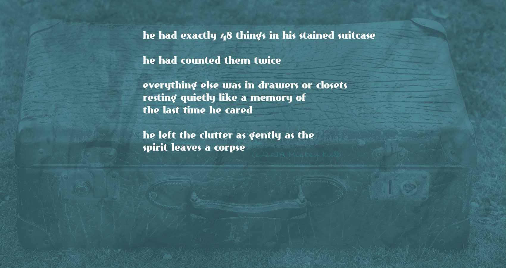 Clutter, a poem written by Mickey Kulp at Spillwords.com