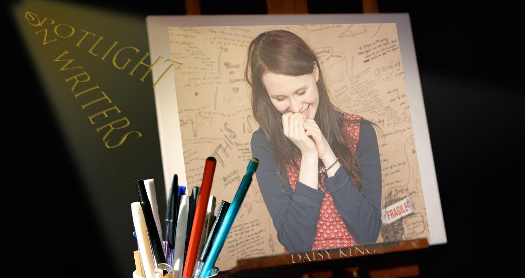 Spotlight On Writers - Daisy King at Spillwords.com