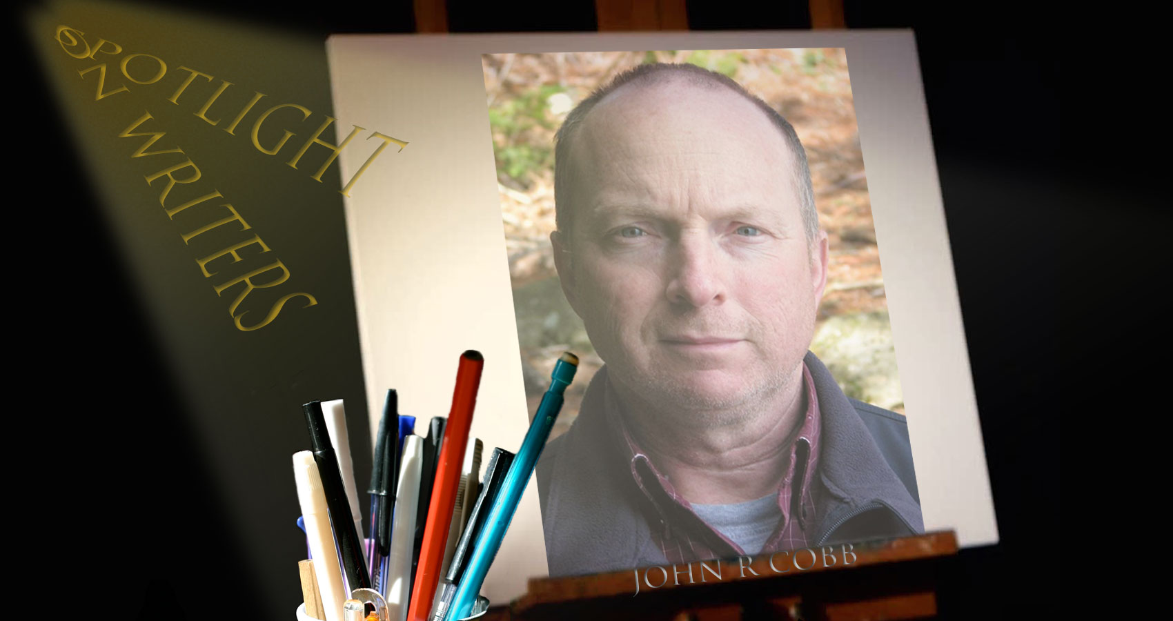Spotlight On Writers - John R. Cobb, interview at Spillwords.com