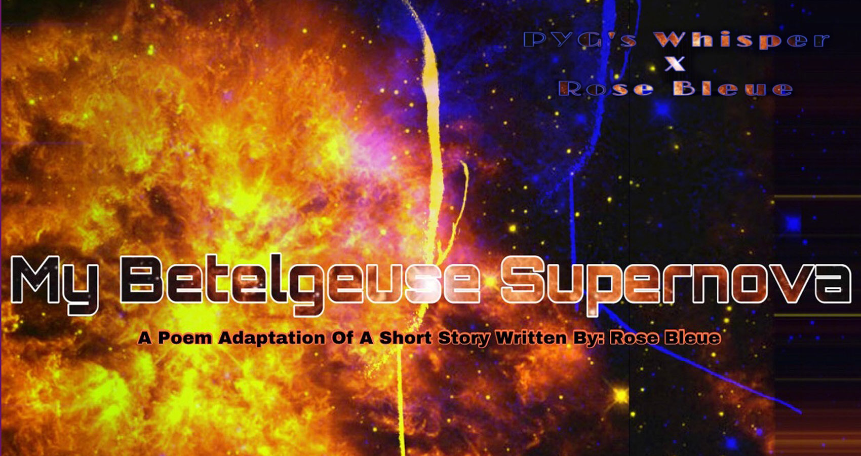 My Betelgeuse Supernova by PYG's Whisper at Spillwords.com