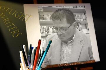 Spotlight On Writers - Antony King, interview at Spillwords.com