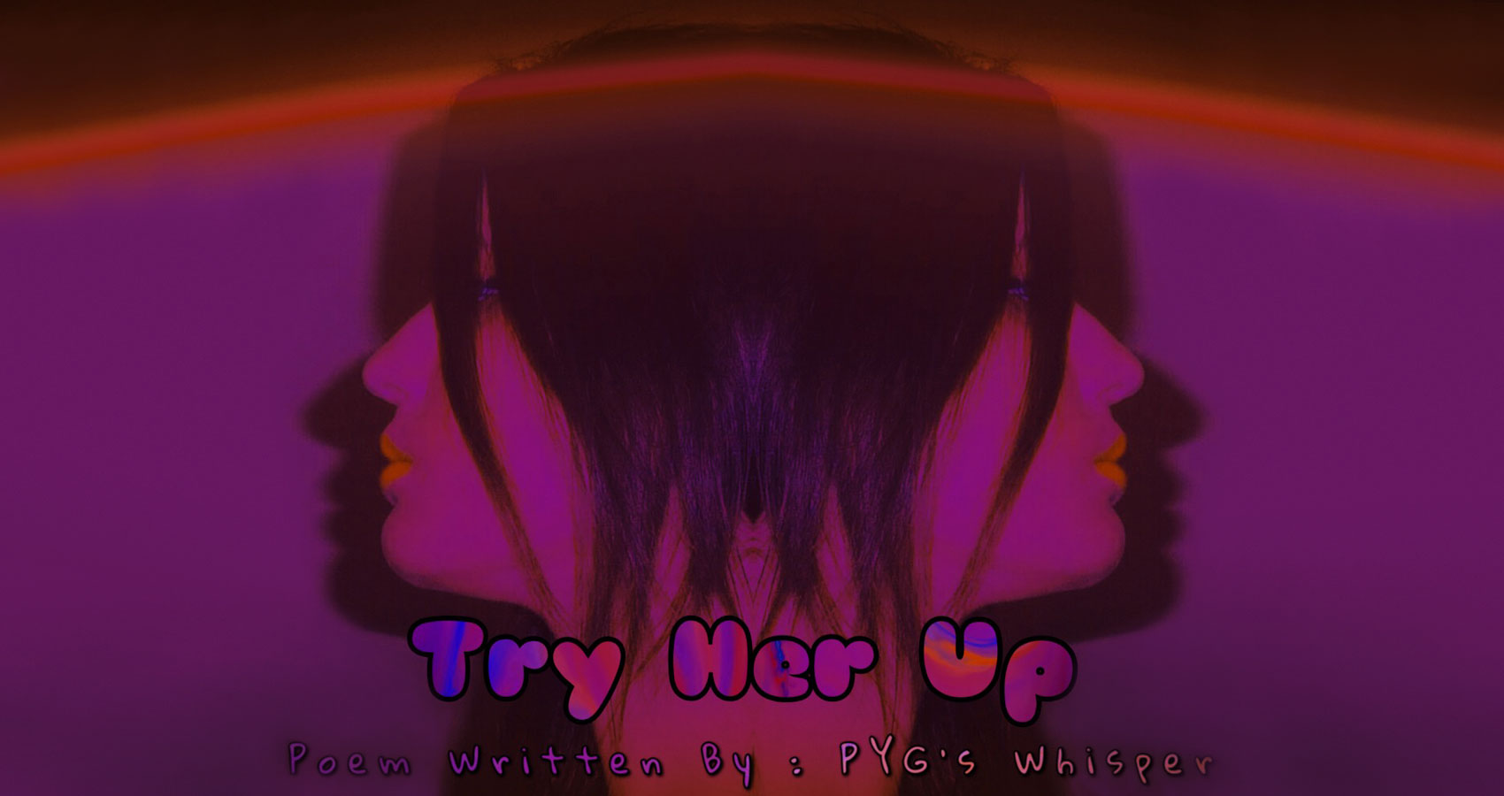 Try Her Up, written by PYG's Whisper at Spillwords.com
