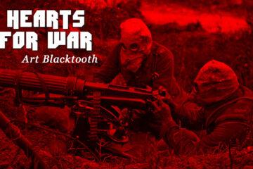 Hearts For War, written by Art Blacktooth at Spillwords.com