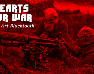 Hearts For War, written by Art Blacktooth at Spillwords.com