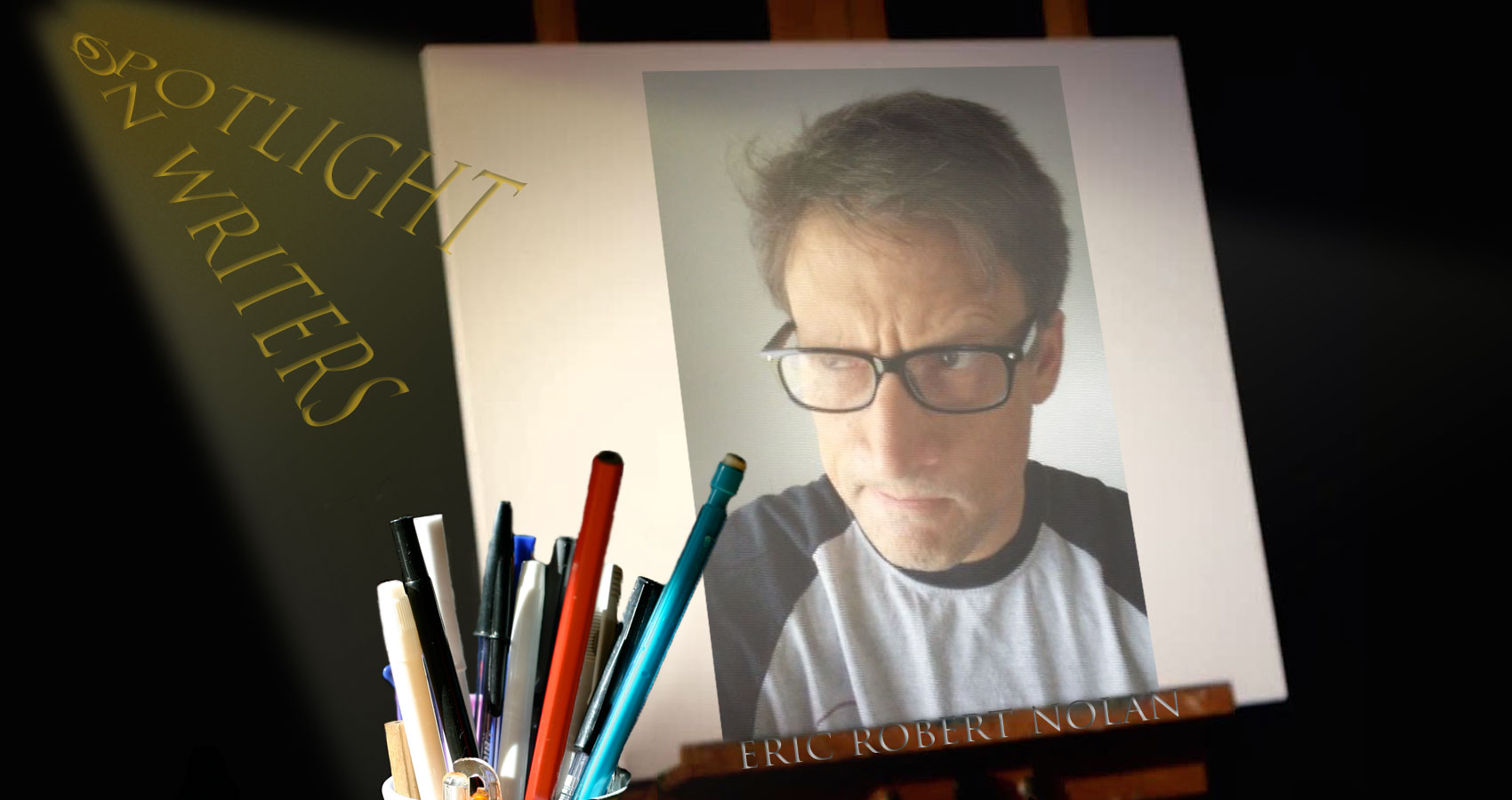 Spotlight On Writers - Eric Robert Nolan, interview at Spillwords.com